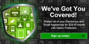 Matrix Electronics Plan  Coverage for all of your eligible electronics - past, present and future! Once signed up, you will be able to register your phones, tablets, laptops and all other eligible electronics in just minutes.